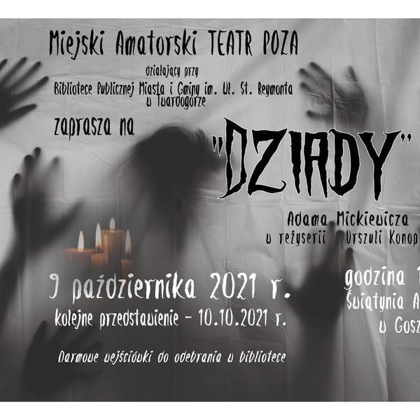 """""""Dziady cz. II"""" w Świątyni Artystów"""